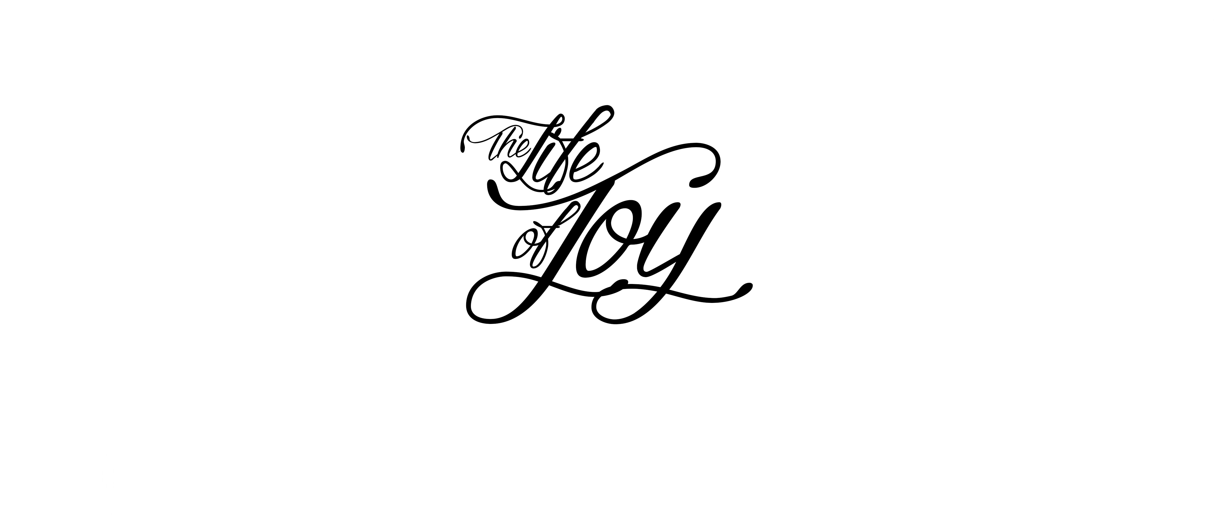 The life of Joy